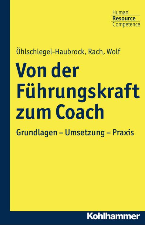 Die Aufgaben der Führungskräfte: Der Chef als Coach, Leader & Entrepreneur?