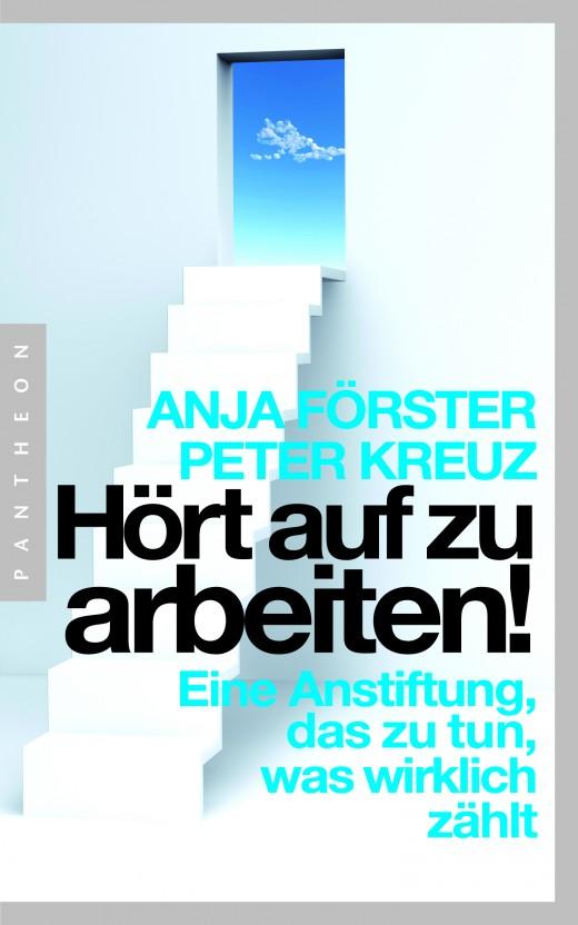 Hoert auf zu arbeiten von Anja Foerster