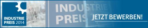 Industriepreis 2014: Die Chance für Ideen & Lösungen des Mittelstands!