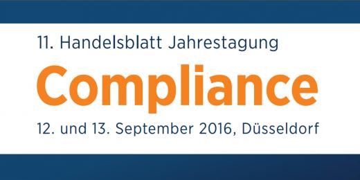 Veranstaltungstipp: 11. Handelsblatt Jahrestagung Compliance 2016