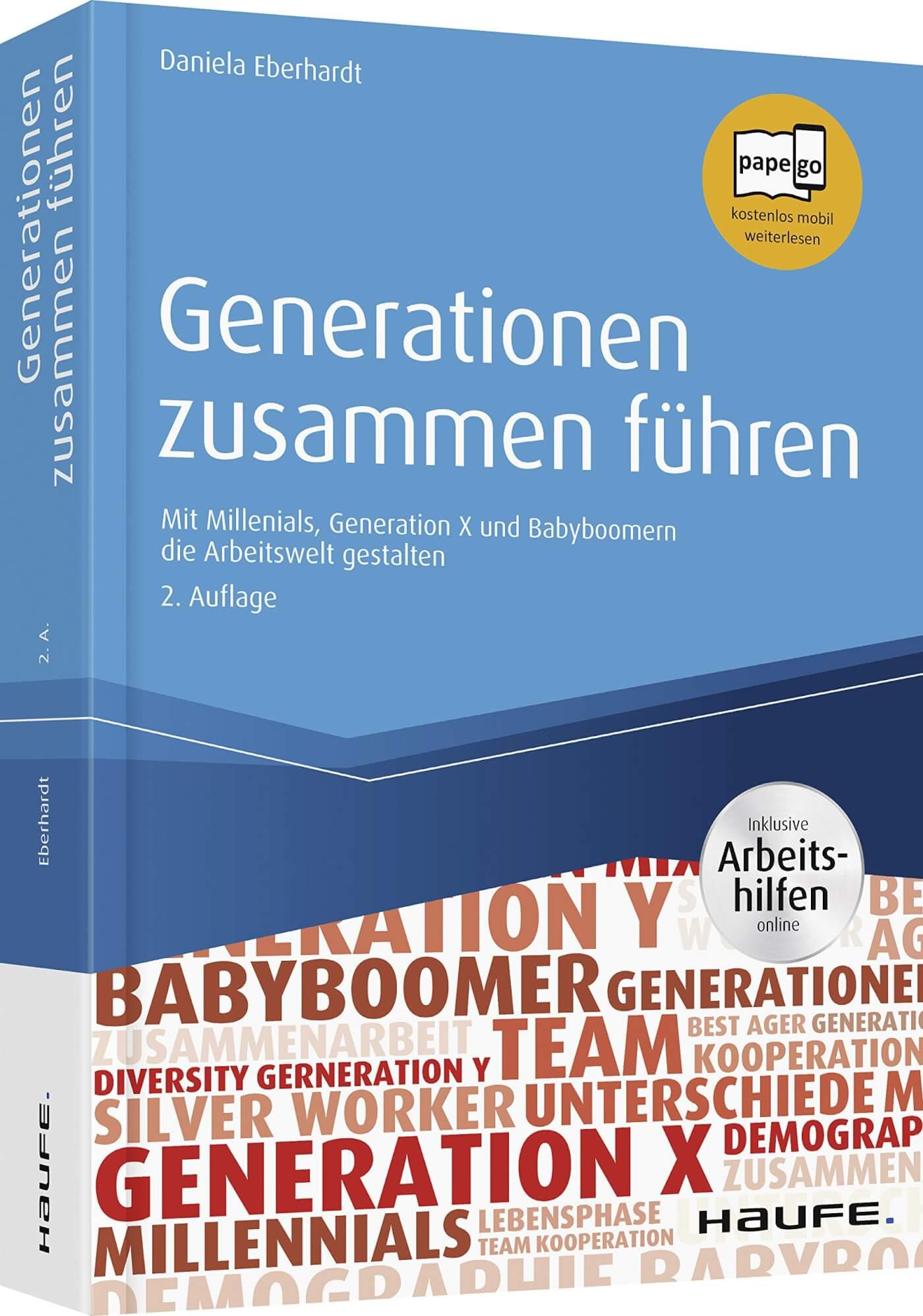 Generationen zusammen führen: Mit Millennials, Generation X und Babyboomern die Arbeitswelt gestalten