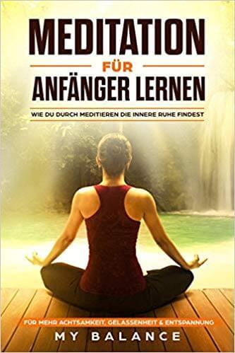 Wie du durch meditieren die innere Ruhe findest