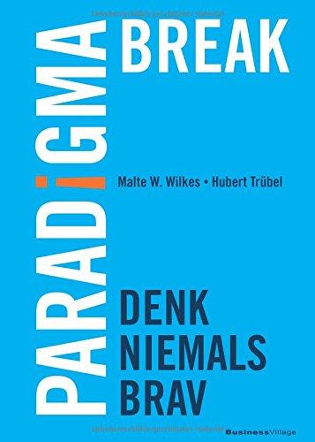 Cover des Buchs: Paradigma Break<br /> Denk niemals brav