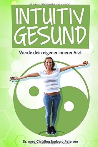 Cover des Buchs: Intuitiv gesund: Werde dein eigener innerer Arzt