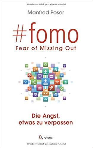 Buchtipp: #fomo: FEAR OF MISSING OUT - Die Angst, etwas zu verpassen