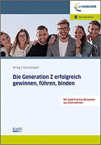 Buchtipp: Die Generation Z erfolgreich gewinnen, führen, binden