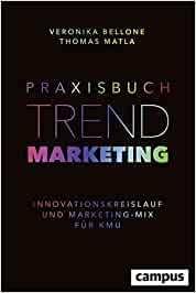 Praxisbuch Trendmarketing: Innovationskreislauf und Marketing-Mix für KMU