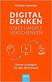https://www.amazon.de/Digital-denken-statt-Umsatz-verschenken/dp/3430202426?tag=unternehmerde-21