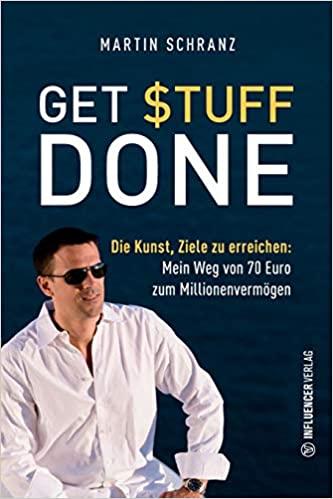 Get Stuff Done: Die Kunst, Ziele zu erreichen