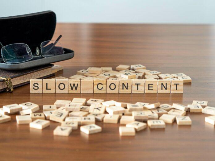 Slow-Content-Marketing: Die neue Zurückhaltung der lauten Online-Welt?